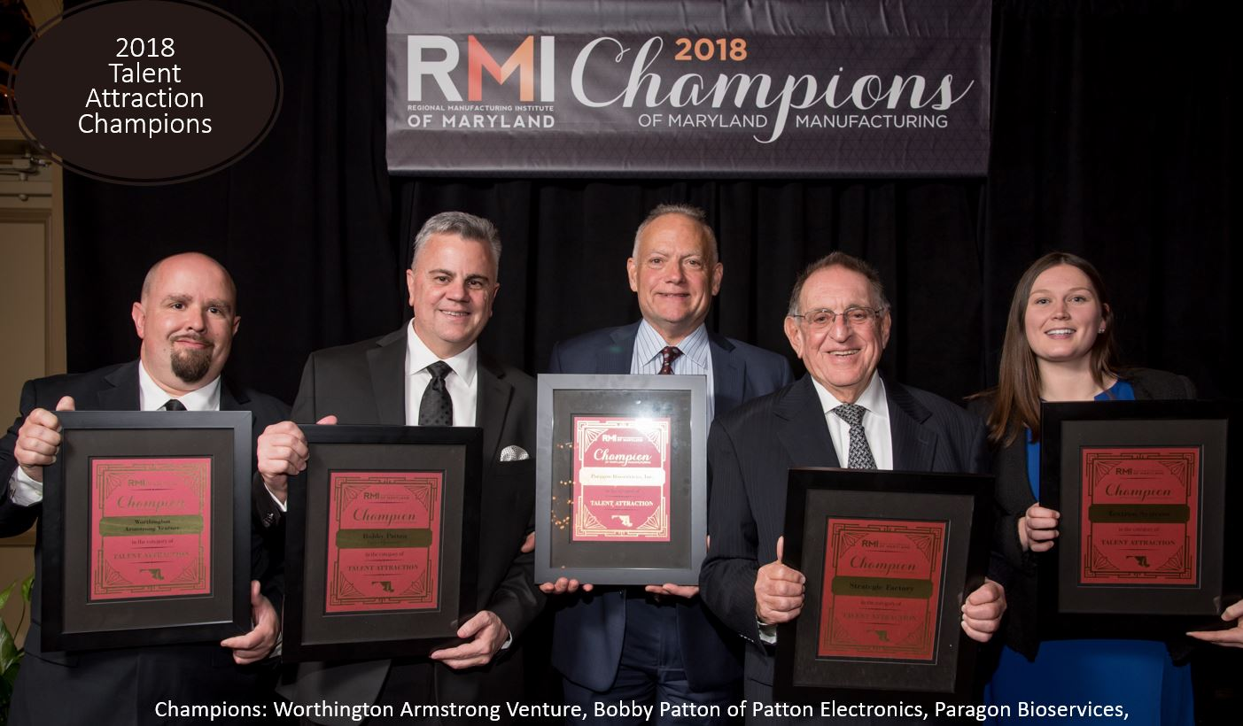 2018 Talent Attraction Champions: Worthington Armstrong Venture, Bobby Patton of Patton Electronics, Paragon Bioservices, Strategic Factory and Textron Systems